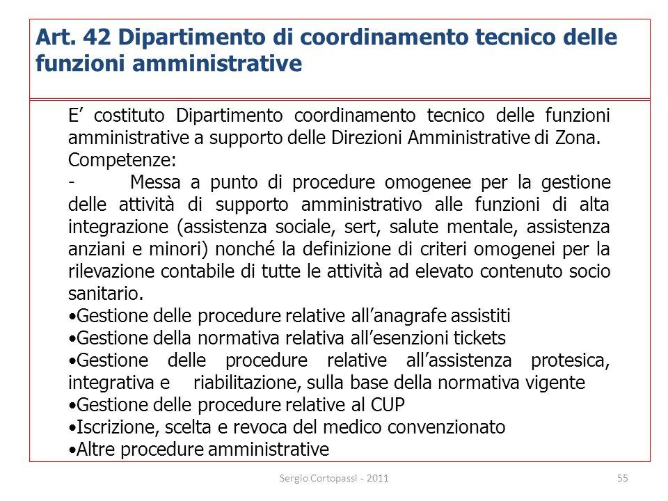 55 E costituto Dipartimento coordinamento tecnico delle funzioni amministrative a supporto delle Direzioni Amministrative di Zona. Competenze: - Messa