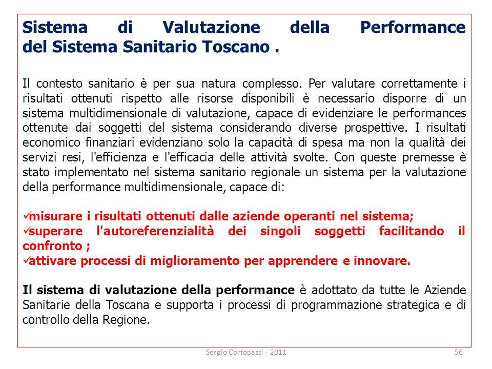 56 Sistema di Valutazione della Performance del Sistema Sanitario Toscano. Il contesto sanitario è per sua natura complesso. Per valutare correttament