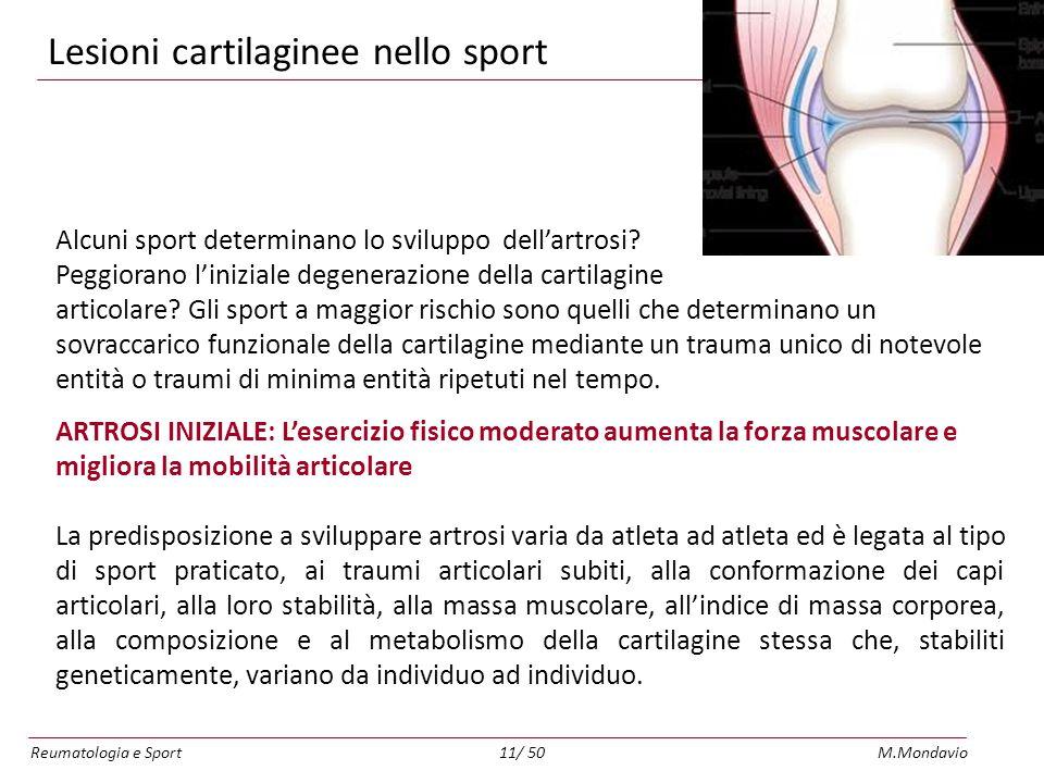 Reumatologia e SportM.Mondavio11/ 50 Lesioni cartilaginee nello sport Alcuni sport determinano lo sviluppo dellartrosi.