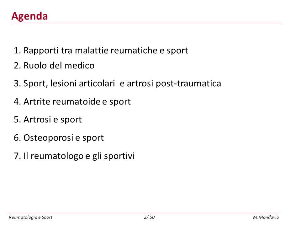 Reumatologia e SportM.Mondavio2/ 50 Agenda 1.Rapporti tra malattie reumatiche e sport 2.