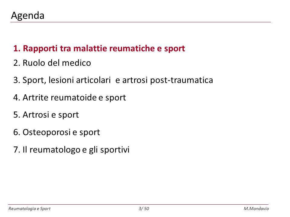 Reumatologia e SportM.Mondavio4/ 50 Le malattie reumatiche PREVALENZA 20% ENTRAMBI I SESSI E QUALSIASI ETA PIU FREQUENTI NEGLI ANZIANI IMPATTO SOCIALE LIMITAZIONE FUNZIONALE DOLORE ARTROSI – ARTRITE – OSTEOPOROSI ESERCIZIO FISICO, ATTIVITA SPORTIVA EFFETTI FAVOREVOLI SUI DOLORI E/O SUL DECORSO.