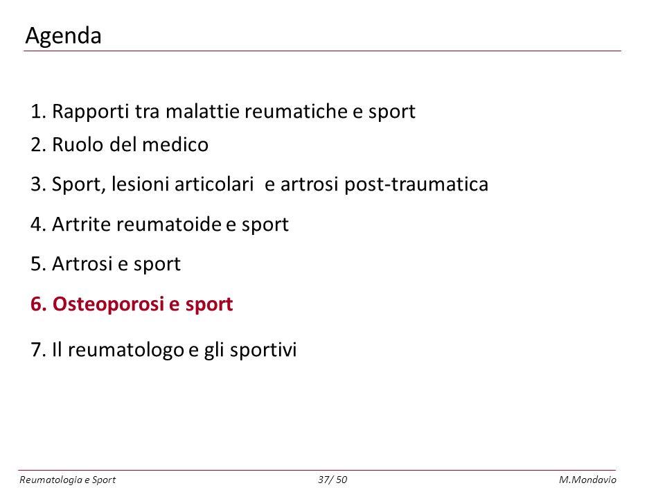 Reumatologia e SportM.Mondavio37/ 50 Agenda 1.Rapporti tra malattie reumatiche e sport 2.