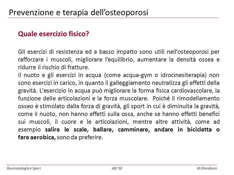 Reumatologia e SportM.Mondavio40/ 50 Prevenzione e terapia dellosteoporosi Quale esercizio fisico.