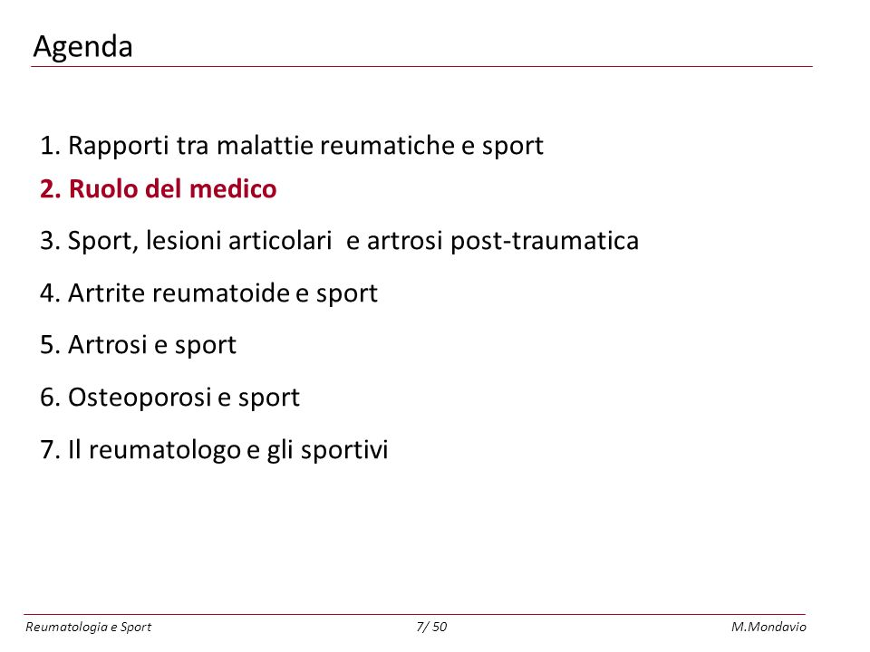 Reumatologia e SportM.Mondavio7/ 50 Agenda 1.Rapporti tra malattie reumatiche e sport 2.