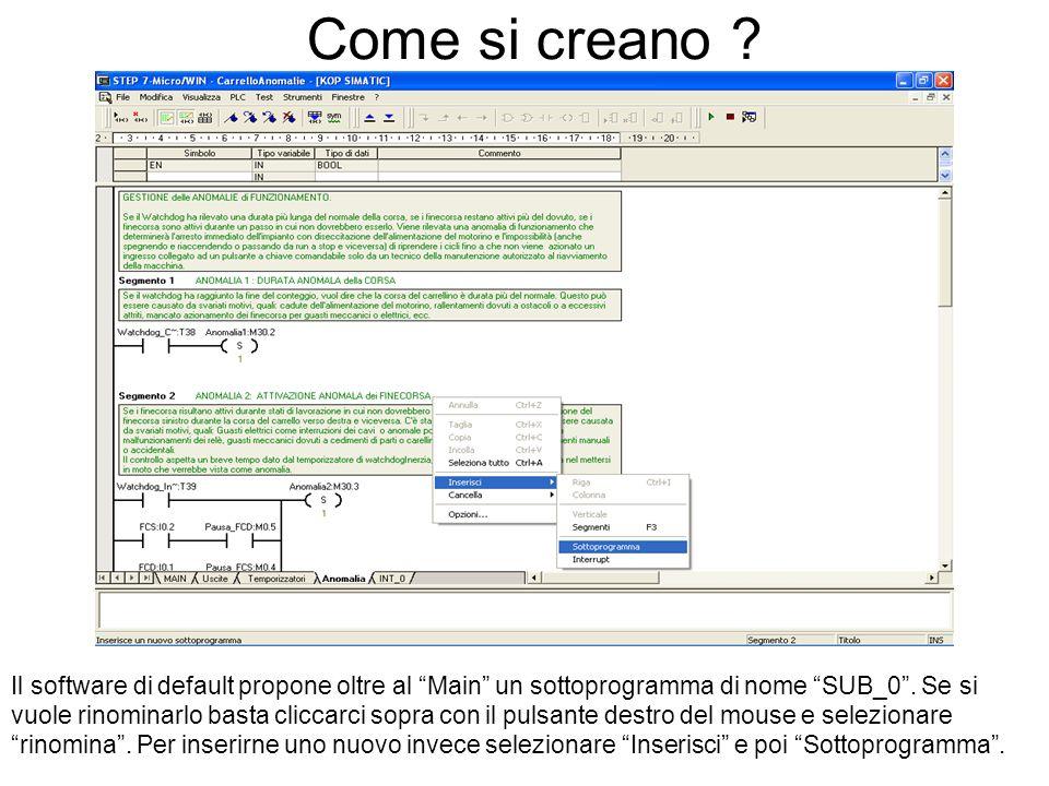 Come si creano . Il software di default propone oltre al Main un sottoprogramma di nome SUB_0.