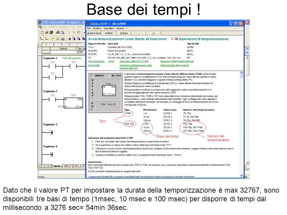Quindi … In funzione della scelta della base dei tempi, si imposta un numero corrispondente di temporizzatore (es: per una base di 100msec si può usare il T37).