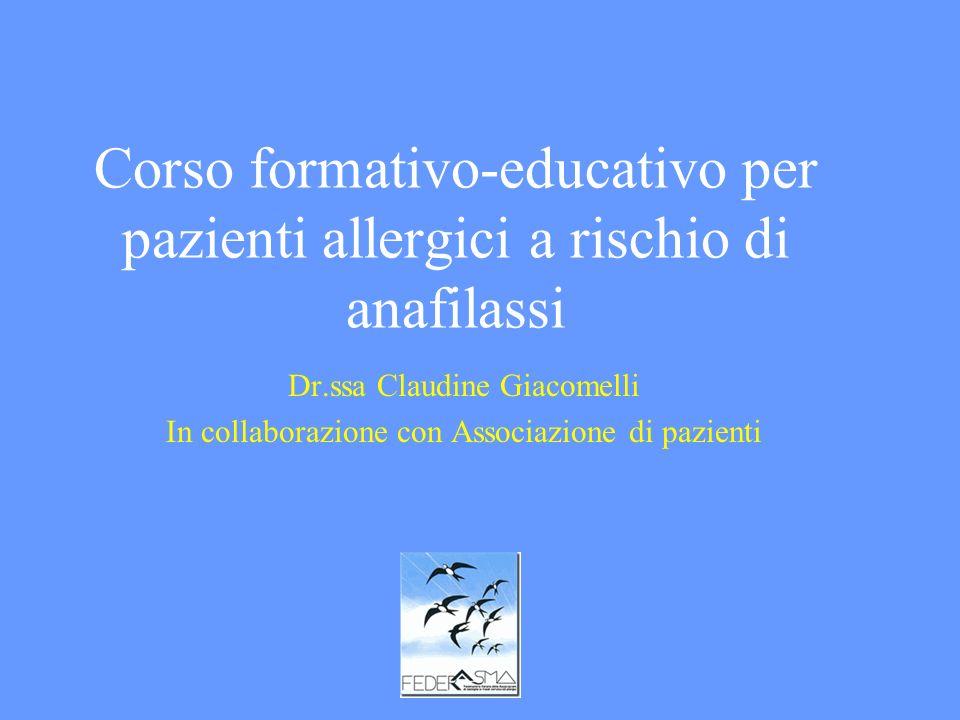 Corso formativo-educativo per pazienti allergici a rischio di anafilassi Dr.ssa Claudine Giacomelli In collaborazione con Associazione di pazienti