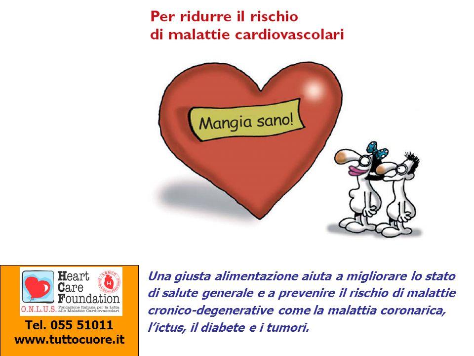 Tel. 055 51011 www.tuttocuore.it Una giusta alimentazione aiuta a migliorare lo stato di salute generale e a prevenire il rischio di malattie cronico-