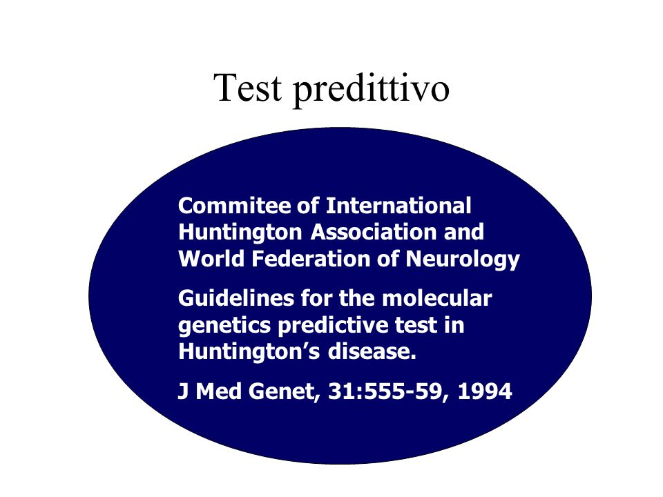 Test predittivo Commitee of International Huntington Association and World Federation of Neurology Guidelines for the molecular genetics predictive te