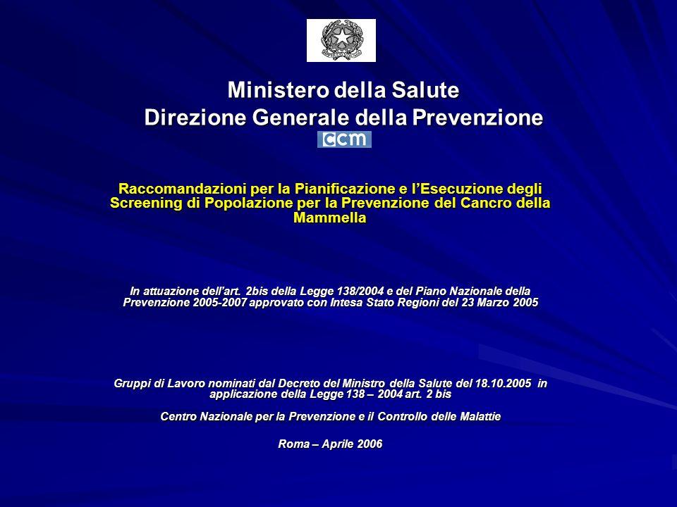 Ministero della Salute Direzione Generale della Prevenzione Raccomandazioni per la Pianificazione e lEsecuzione degli Screening di Popolazione per la