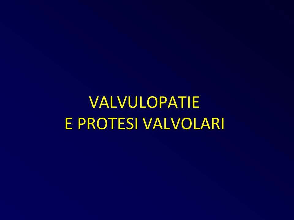 VALVULOPATIE E PROTESI VALVOLARI