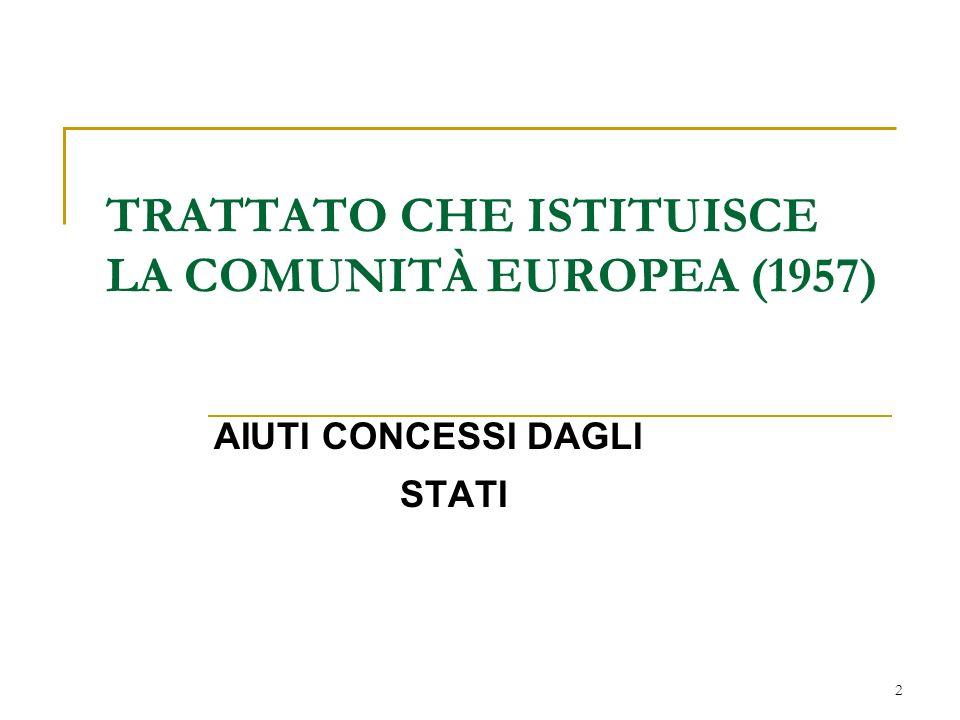 2 TRATTATO CHE ISTITUISCE LA COMUNITÀ EUROPEA (1957) AIUTI CONCESSI DAGLI STATI