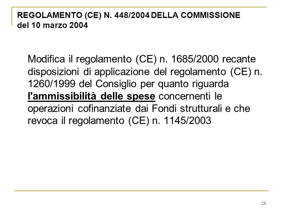 26 REGOLAMENTO (CE) N. 448/2004 DELLA COMMISSIONE del 10 marzo 2004 Modifica il regolamento (CE) n.
