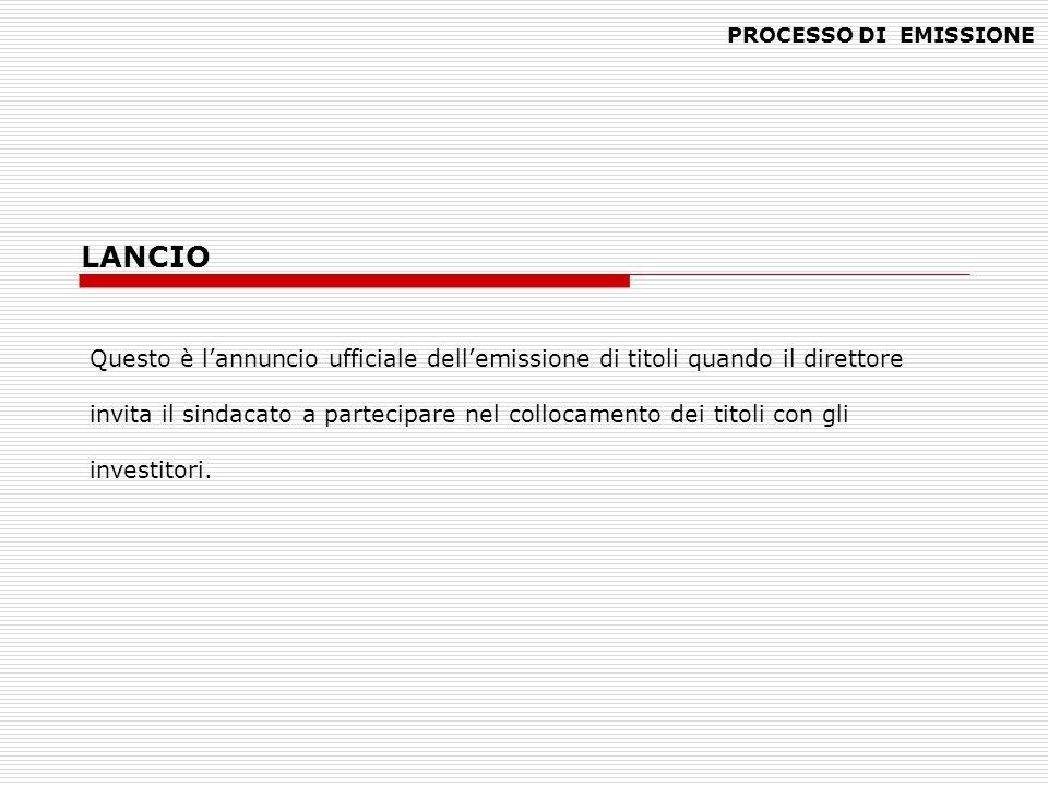 LANCIO Questo è lannuncio ufficiale dellemissione di titoli quando il direttore invita il sindacato a partecipare nel collocamento dei titoli con gli
