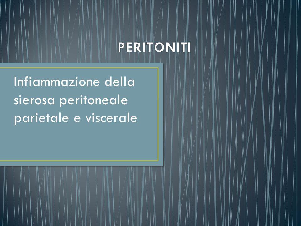 Infiammazione della sierosa peritoneale parietale e viscerale
