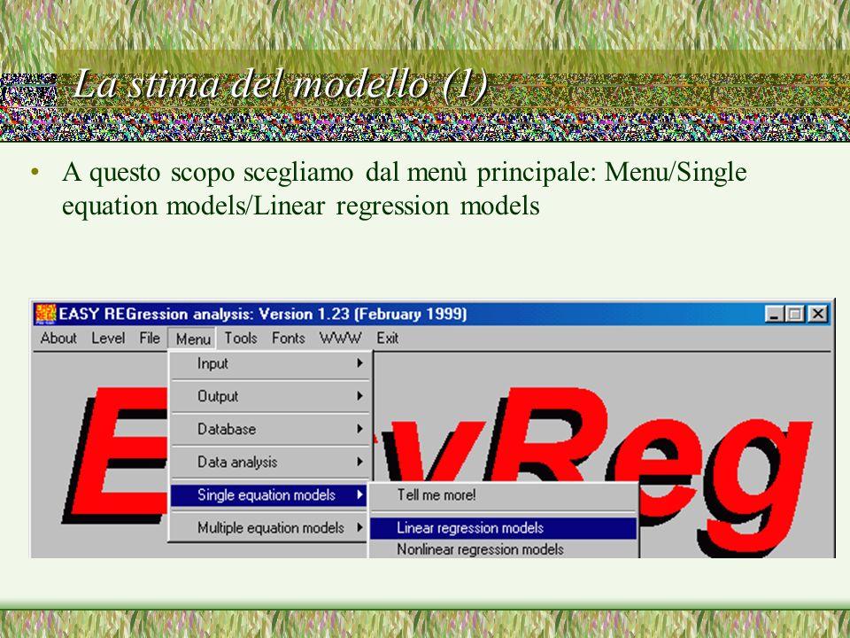 La stima del modello (2) Ci viene chiesto di scegliere la variabile dipendente (la Y) Nel nostro caso la scelta è semplice: cè una sola variabile in memoria La selezioniamo facendo doppio clic sul suo nome e confermiamo la scelta con OK