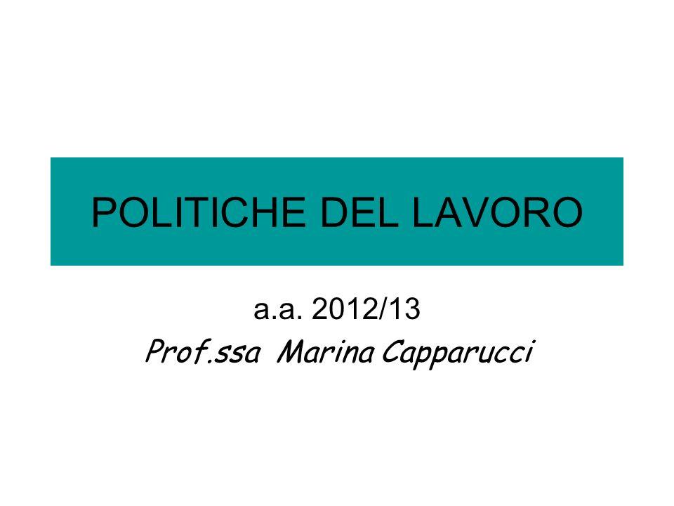 POLITICHE DEL LAVORO a.a. 2012/13 Prof.ssa Marina Capparucci