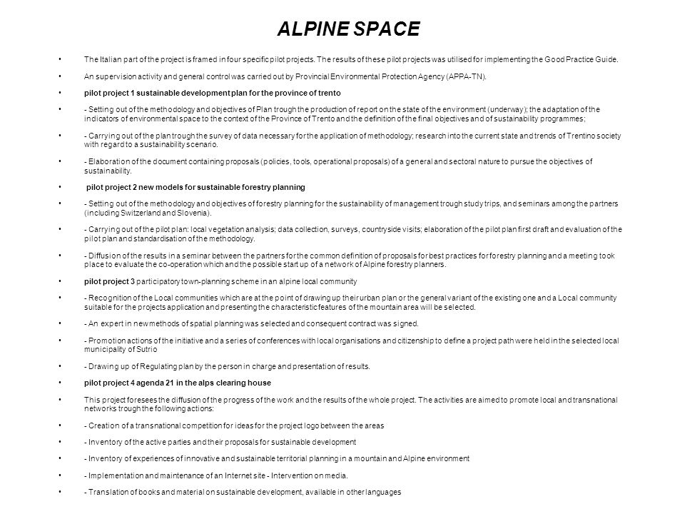 ALPINE SPACE The Italian part of the project is framed in four specific pilot projects.