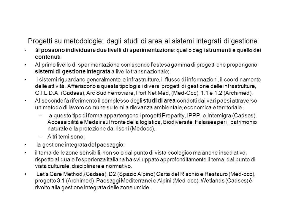 Progetti su metodologie: dagli studi di area ai sistemi integrati di gestione Si possono individuare due livelli di sperimentazione: quello degli stru