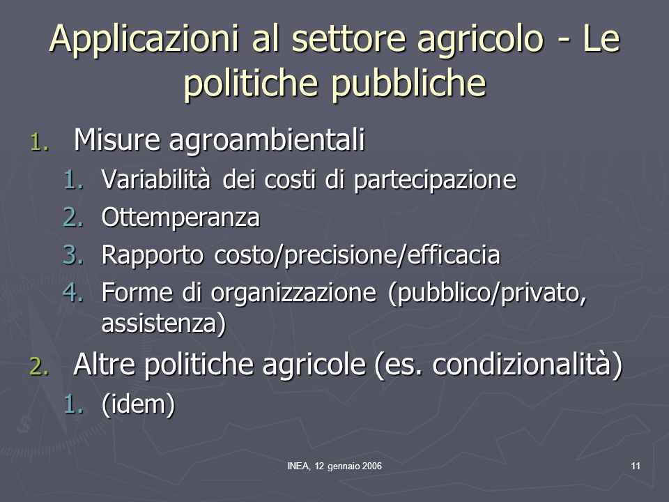 INEA, 12 gennaio 200611 Applicazioni al settore agricolo - Le politiche pubbliche 1.
