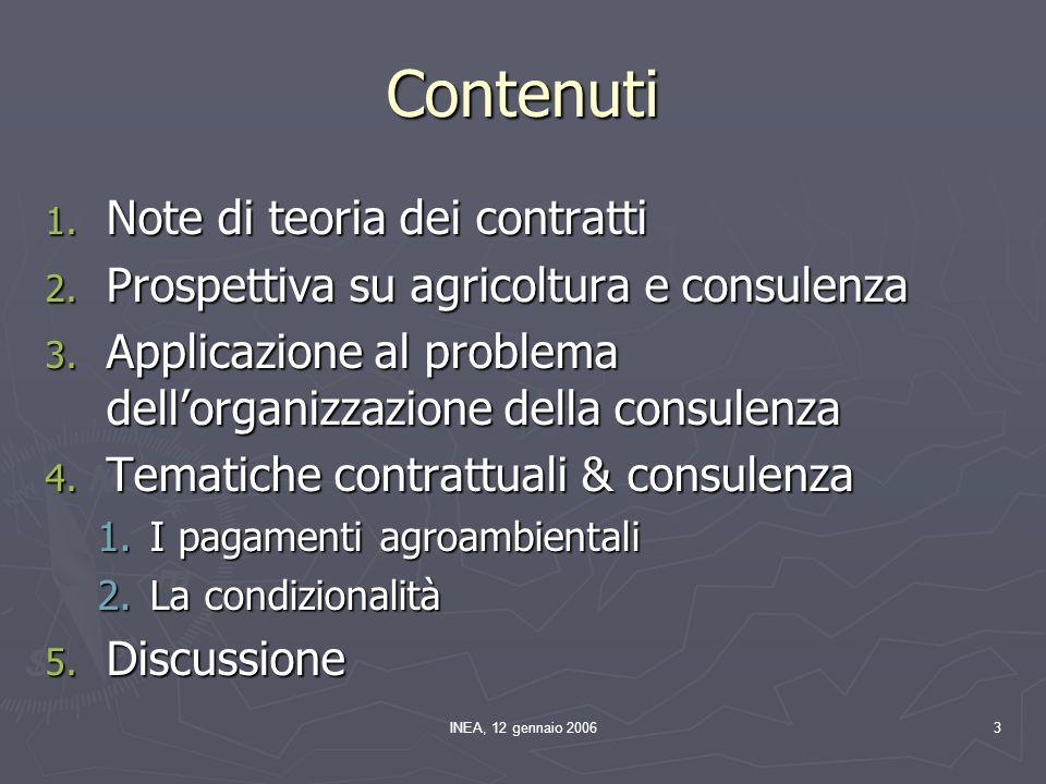 INEA, 12 gennaio 20063 Contenuti 1. Note di teoria dei contratti 2.