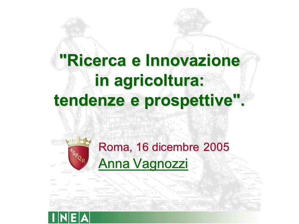 Ricerca e Innovazione in agricoltura: tendenze e prospettive .