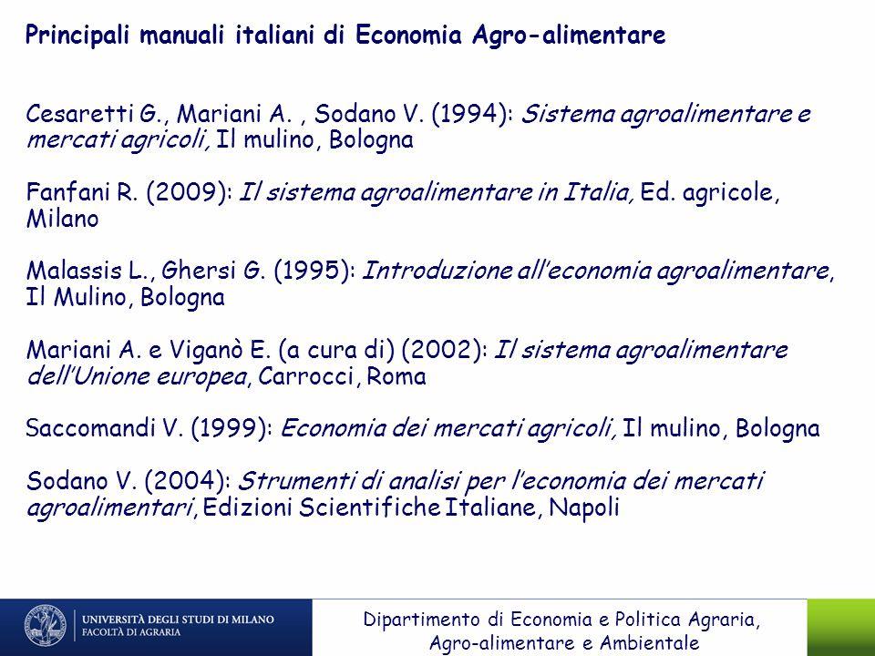 Dipartimento di Economia e Politica Agraria, Agro-alimentare e Ambientale Principali manuali italiani di Economia Agro-alimentare Cesaretti G., Marian