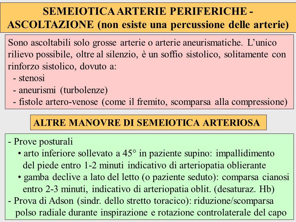 SEMEIOTICA ARTERIE PERIFERICHE - ASCOLTAZIONE (non esiste una percussione delle arterie) - Prove posturali arto inferiore sollevato a 45° in paziente