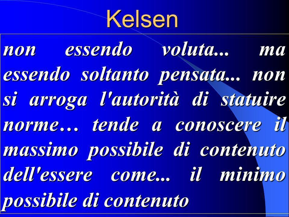 Kelsen non essendo voluta... ma essendo soltanto pensata...