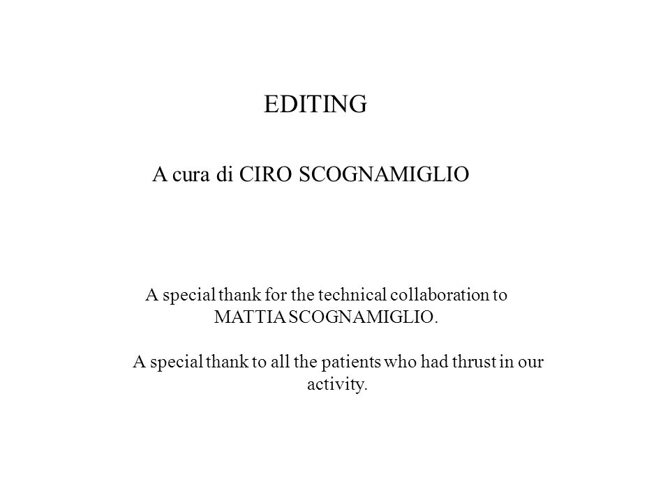 EDITING A cura di CIRO SCOGNAMIGLIO A special thank for the technical collaboration to MATTIA SCOGNAMIGLIO.