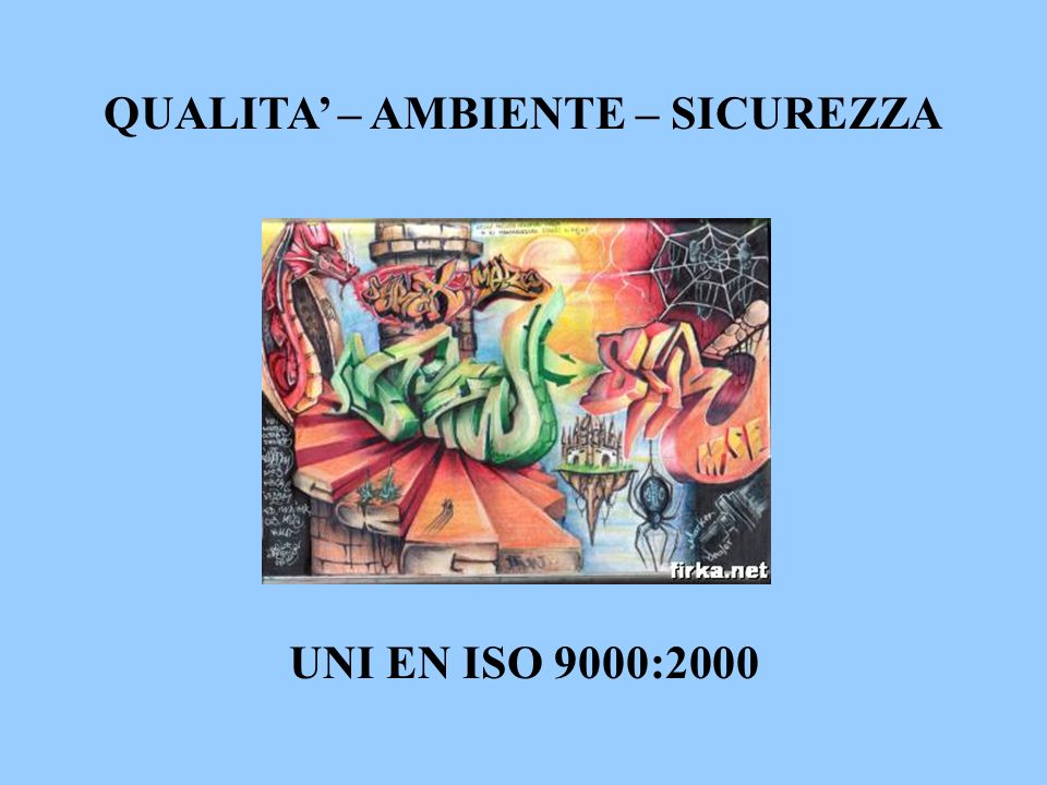 QUALITA – AMBIENTE – SICUREZZA UNI EN ISO 9000:2000