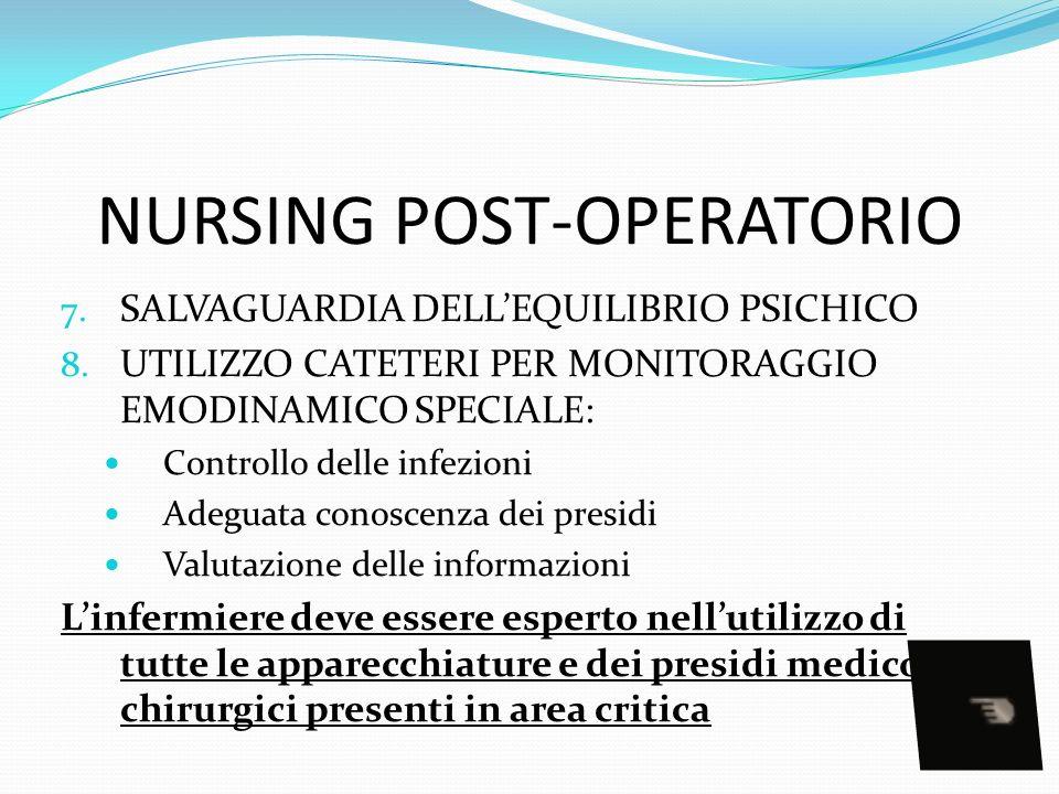 NURSING POST-OPERATORIO 7.SALVAGUARDIA DELLEQUILIBRIO PSICHICO 8.