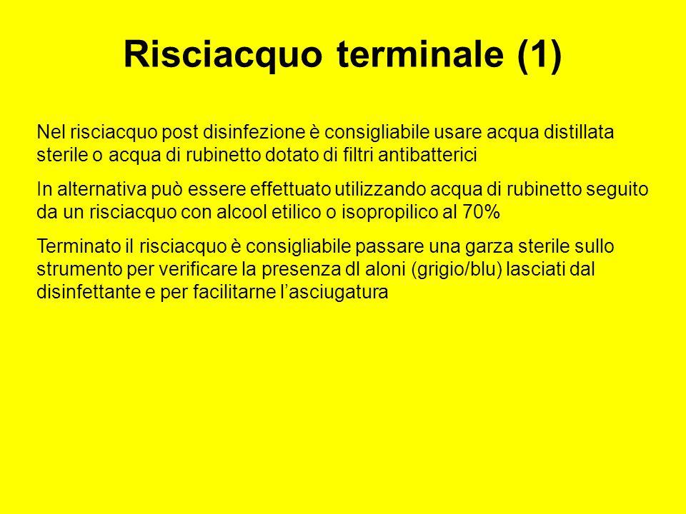 Risciacquo terminale (1) Nel risciacquo post disinfezione è consigliabile usare acqua distillata sterile o acqua di rubinetto dotato di filtri antibat