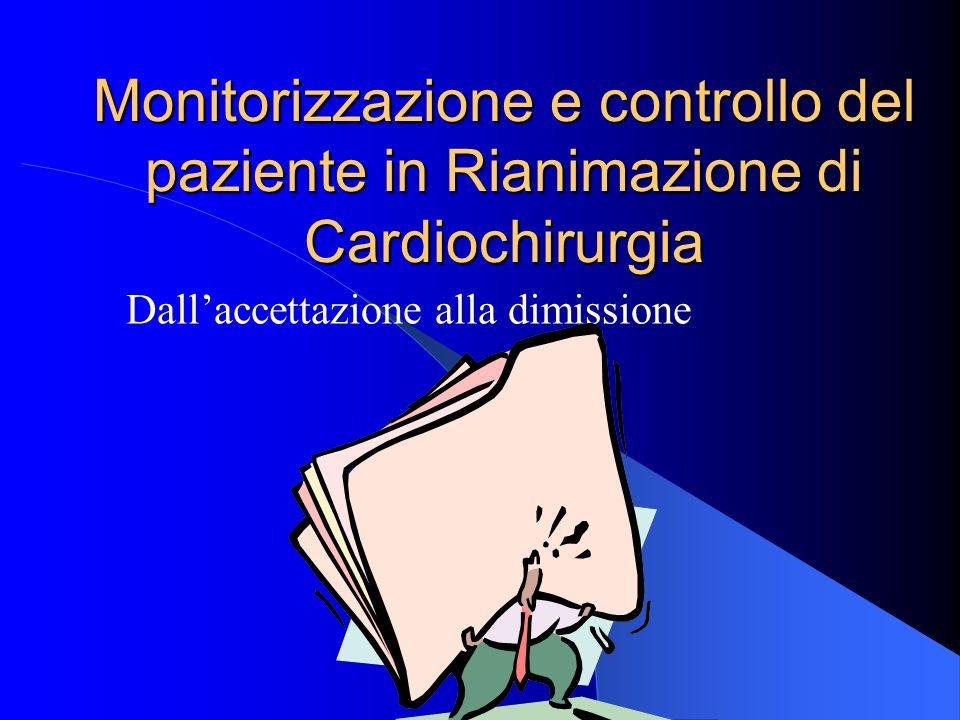 Monitorizzazione e controllo del paziente in Rianimazione di Cardiochirurgia Dallaccettazione alla dimissione