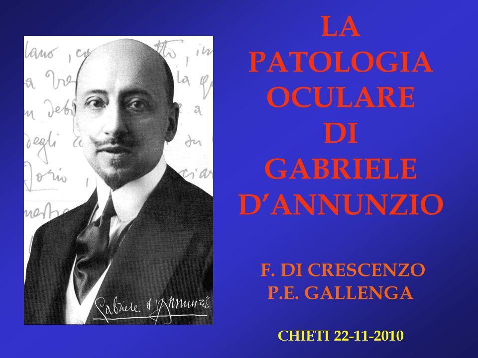 LA PATOLOGIA OCULARE DI GABRIELE DANNUNZIO F. DI CRESCENZO P.E. GALLENGA CHIETI 22-11-2010