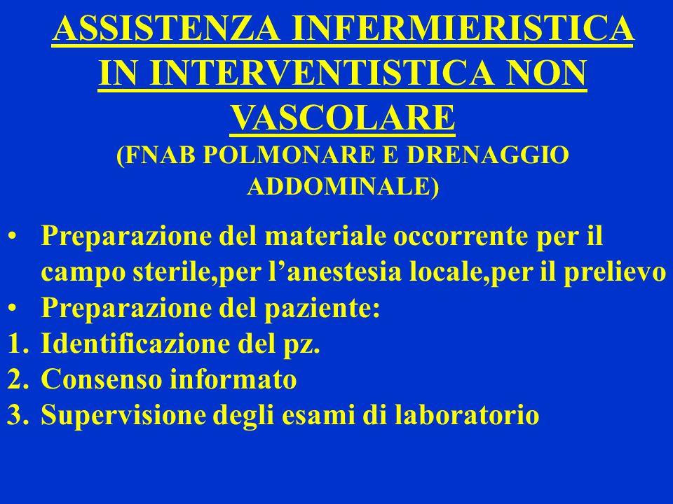 ASSISTENZA INFERMIERISTICA IN INTERVENTISTICA NON VASCOLARE (FNAB POLMONARE E DRENAGGIO ADDOMINALE) Preparazione del materiale occorrente per il campo