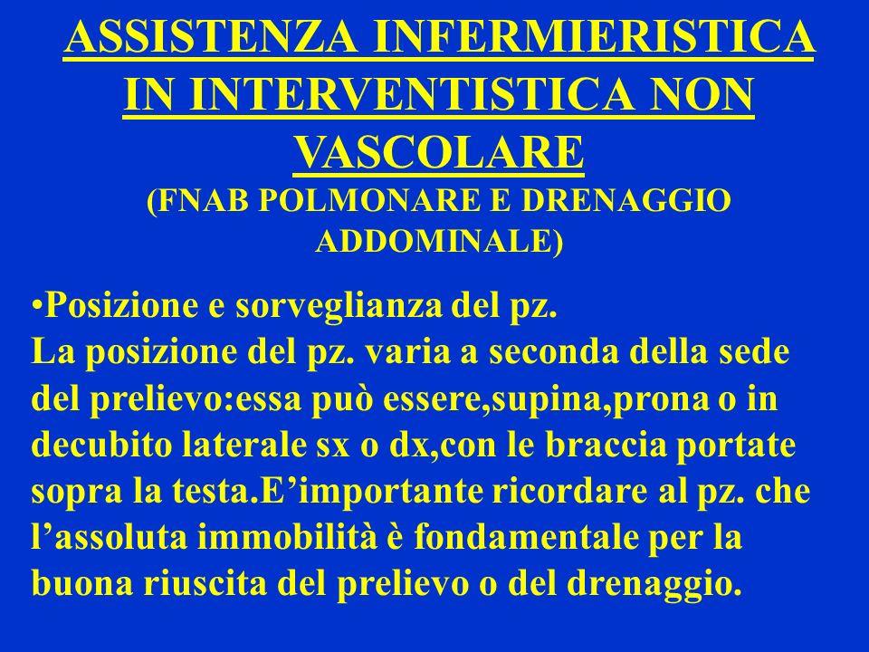 ASSISTENZA INFERMIERISTICA IN INTERVENTISTICA NON VASCOLARE (FNAB POLMONARE E DRENAGGIO ADDOMINALE) Posizione e sorveglianza del pz. La posizione del