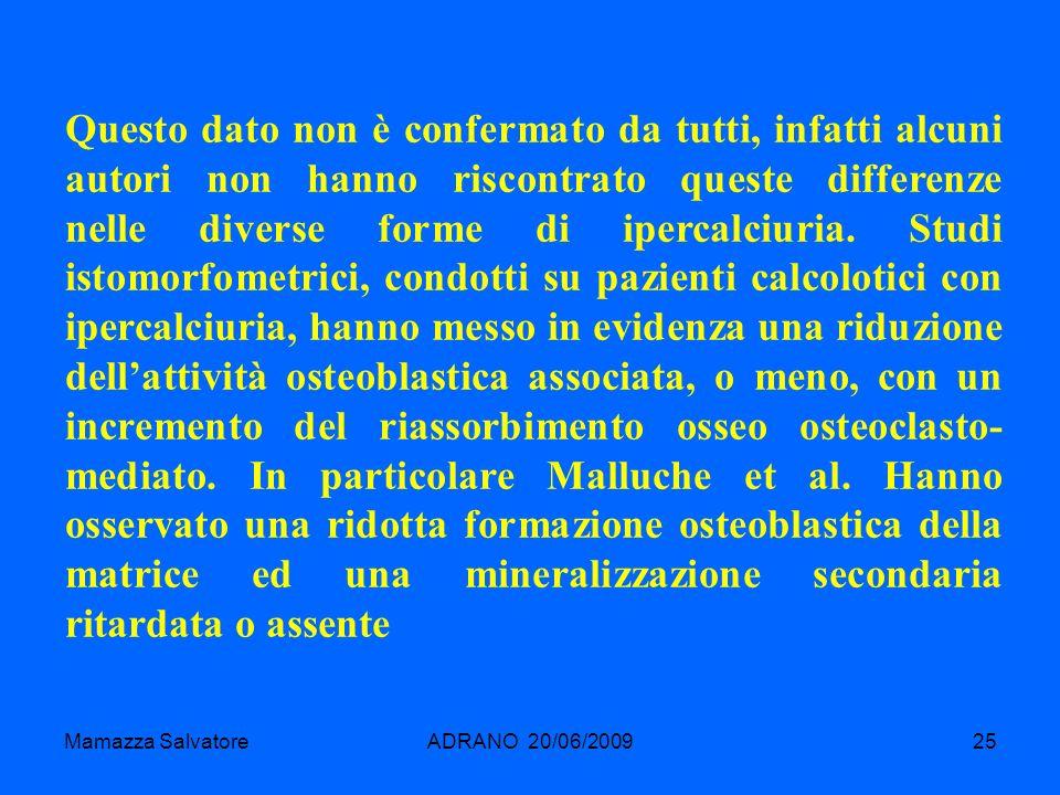 Mamazza SalvatoreADRANO 20/06/200925 Questo dato non è confermato da tutti, infatti alcuni autori non hanno riscontrato queste differenze nelle divers