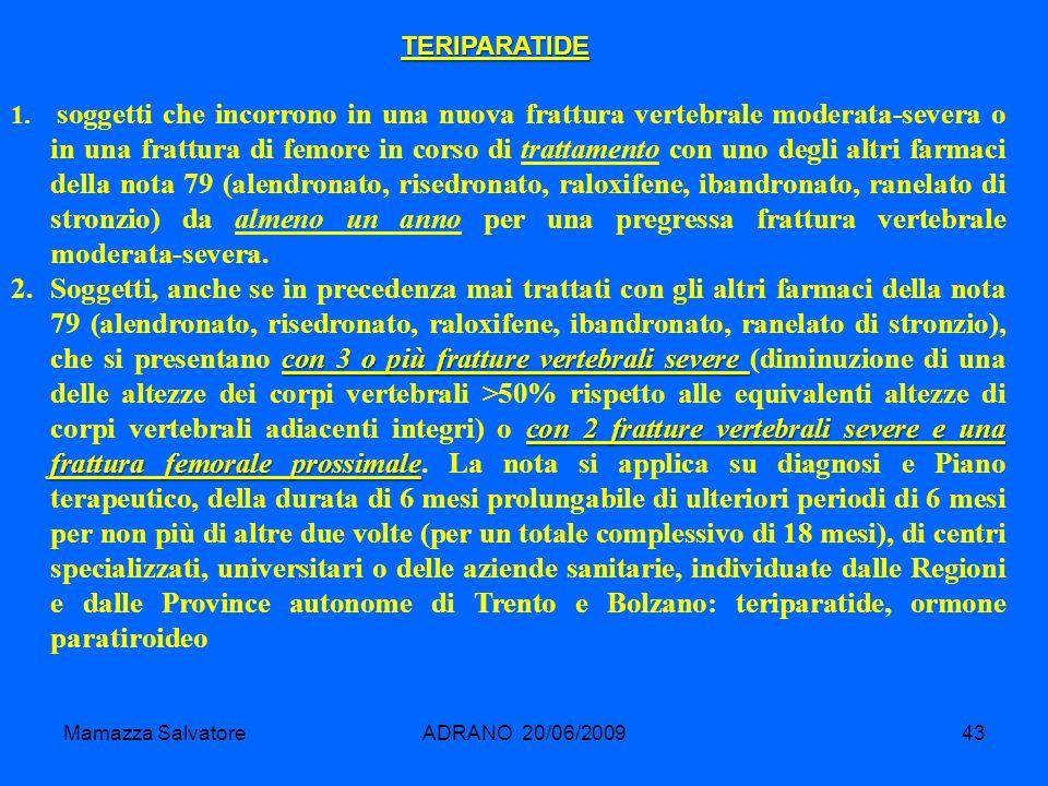 Mamazza SalvatoreADRANO 20/06/200943 1. soggetti che incorrono in una nuova frattura vertebrale moderata-severa o in una frattura di femore in corso d