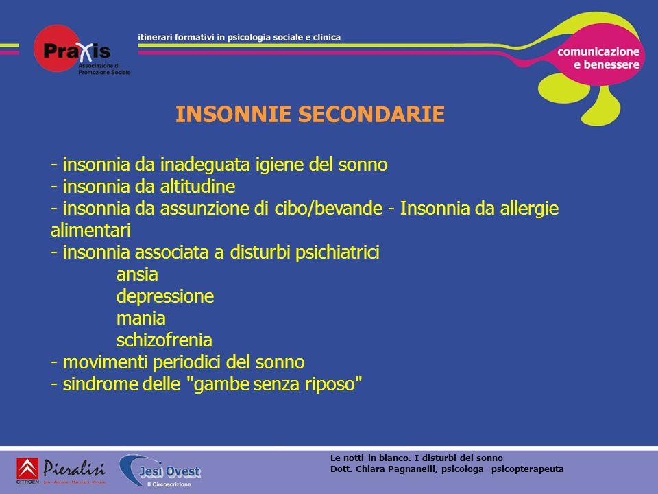 INSONNIE SECONDARIE - insonnia da inadeguata igiene del sonno - insonnia da altitudine - insonnia da assunzione di cibo/bevande - Insonnia da allergie