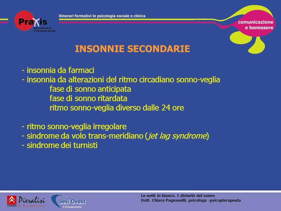 INSONNIE SECONDARIE - insonnia da farmaci - insonnia da alterazioni del ritmo circadiano sonno-veglia fase di sonno anticipata fase di sonno ritardata