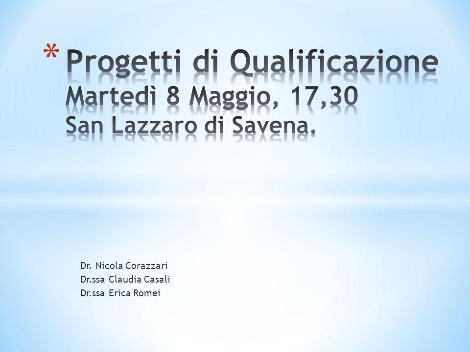 Dr. Nicola Corazzari Dr.ssa Claudia Casali Dr.ssa Erica Romei