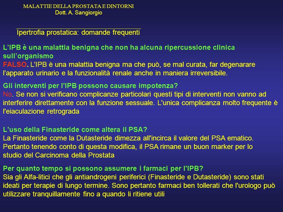 MALATTIE DELLA PROSTATA E DINTORNI Dott. A. Sangiorgio _____________________________________________ Ipertrofia prostatica: domande frequenti LIPB è u