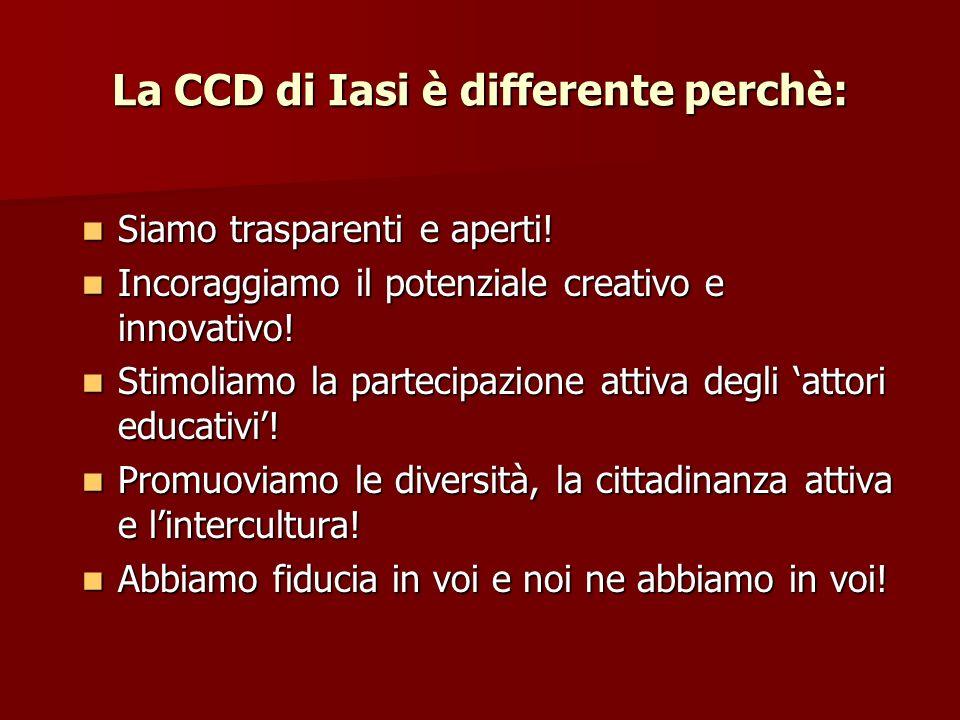 La CCD di Iasi è differente perchè: Siamo trasparenti e aperti.