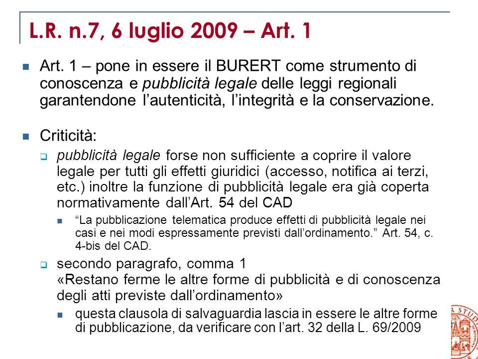 18 VII Rapporto sulla legislazione regionale L.R. n.7, 6 luglio 2009 – Art. 1 Art. 1 – pone in essere il BURERT come strumento di conoscenza e pubblic
