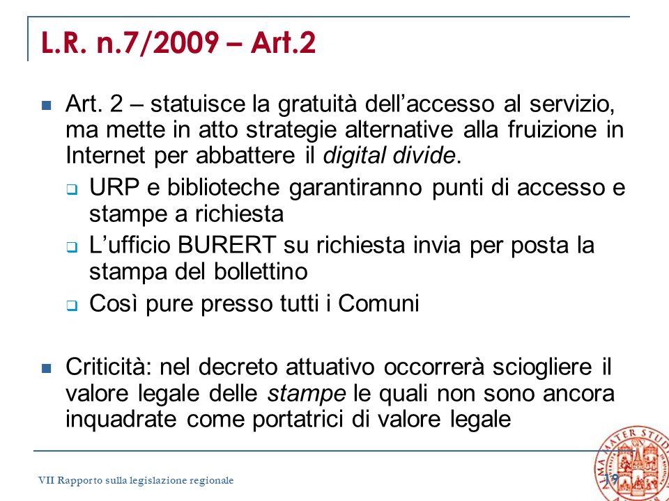19 VII Rapporto sulla legislazione regionale L.R. n.7/2009 – Art.2 Art. 2 – statuisce la gratuità dellaccesso al servizio, ma mette in atto strategie