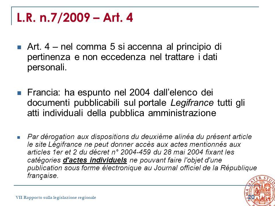 20 VII Rapporto sulla legislazione regionale L.R. n.7/2009 – Art. 4 Art. 4 – nel comma 5 si accenna al principio di pertinenza e non eccedenza nel tra