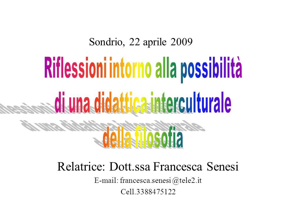 Sondrio, 22 aprile 2009 Relatrice: Dott.ssa Francesca Senesi E-mail: francesca.senesi @tele2.it Cell.3388475122