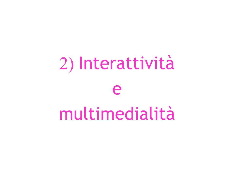 2) Interattività e multimedialità