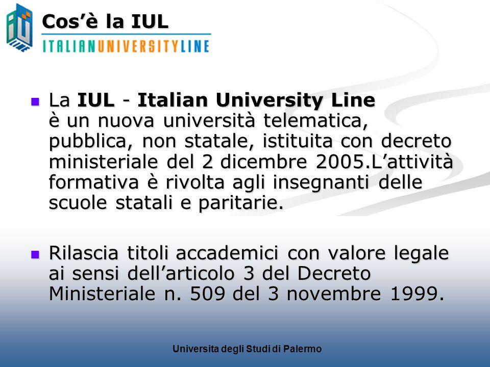 Universita degli Studi di Palermo La IUL - Italian University Line è un nuova università telematica, pubblica, non statale, istituita con decreto mini